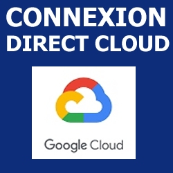 Connexion Directe au Cloud Google Cloud Platform